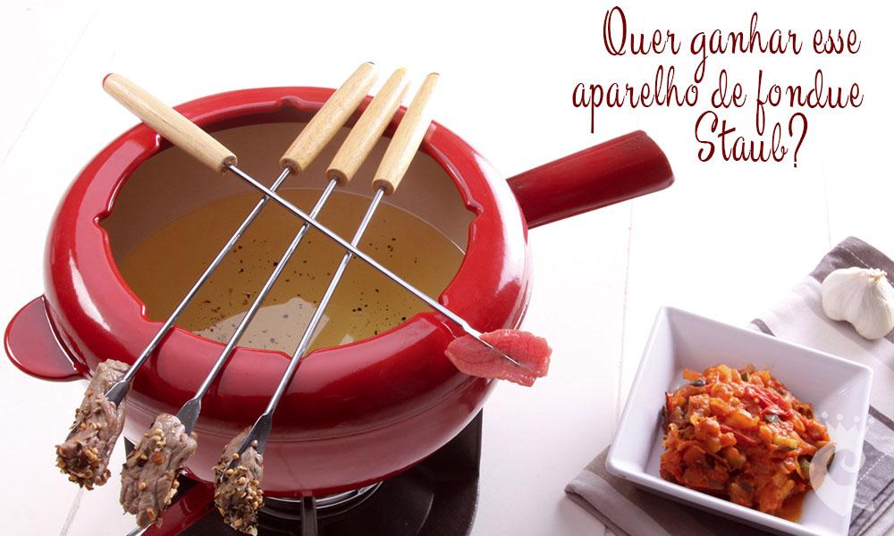 Quer ganhar um aparelho de fondue Staub?